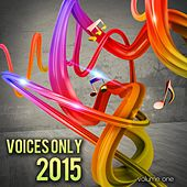 Voices Only 2015, Vol. 1 (A Cappella) by Various Artists