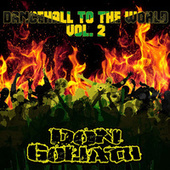 Dancehall to the World, Vol. 2 by Don Goliath