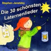 Die 30 schönsten Laternenlieder by Stephen Janetzko