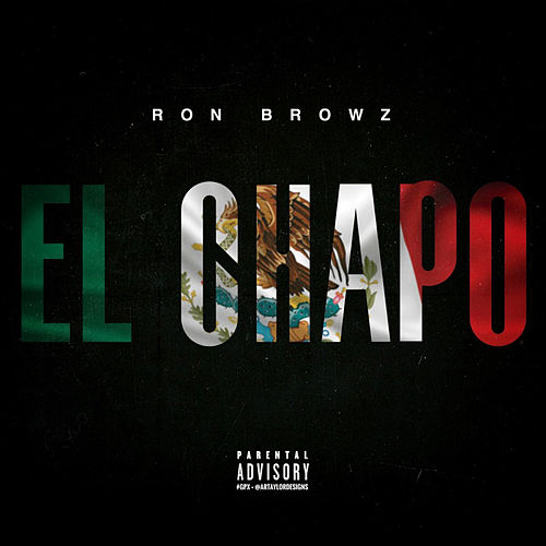 El Chapo by Ron Browz