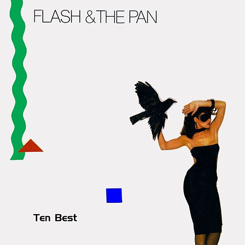 Ten Best by Flash & The Pan