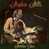 Stateline Blues (Live Radio Broadcast) von Stephen Stills