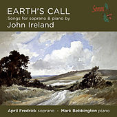 Earth's Call: Songs for Soprano & Piano by John Ireland by Mark Bebbington