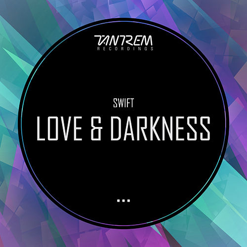 Love & Darkness by Swift