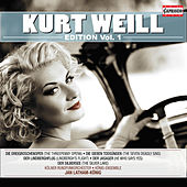 Kurt Weill Edition, Vol. 1 by Various Artists