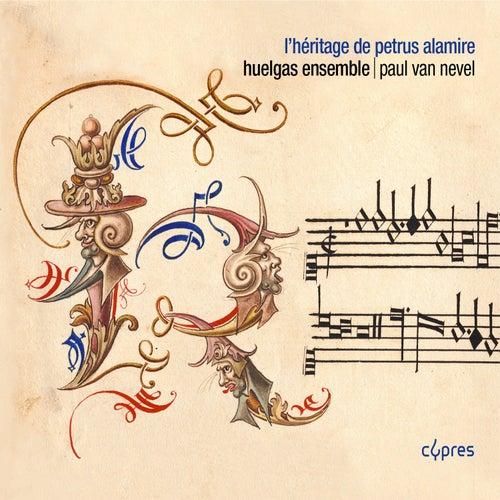 L'héritage de Petrus Alamire by Huelgas Ensemble