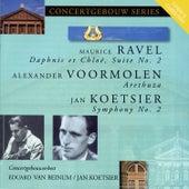 Ravel: Daphnis et Chloe - Voormolen : Arethuza - Koetsier: Symphony No. 2 von Concertgebouw Orchestra of Amsterdam