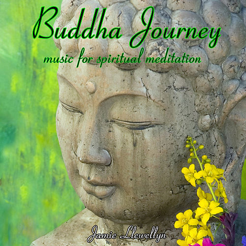 Buddha Journey: Music for Spiritual Meditation by Jamie Llewellyn