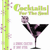 Cocktails for the Soul - A Stirring Collection of Spirit Lifters by Various Artists