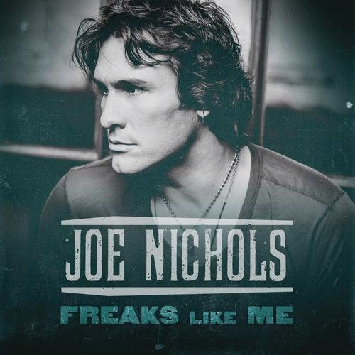 Freaks Like Me by Joe Nichols