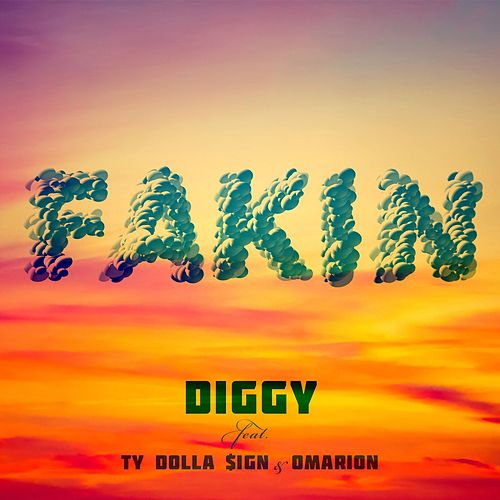Fakin (feat. Ty Dolla $ign & Omarion) by Diggy