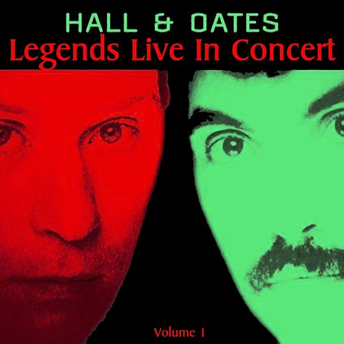 Legends Live In Concert Vol. 1 by Hall & Oates