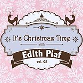 It's Christmas Time with Edith Piaf, Vol. 02 von Edith Piaf