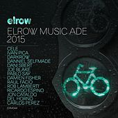 Elrow Music ADE 2015 by Various Artists