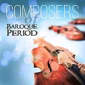 Composers of Baroque Period – Greatest Classical Music with Bach, Vivaldi, Handel and Pachelbel by Various Artists