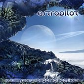 Lost and Found : The Organic Remixes by Astropilot