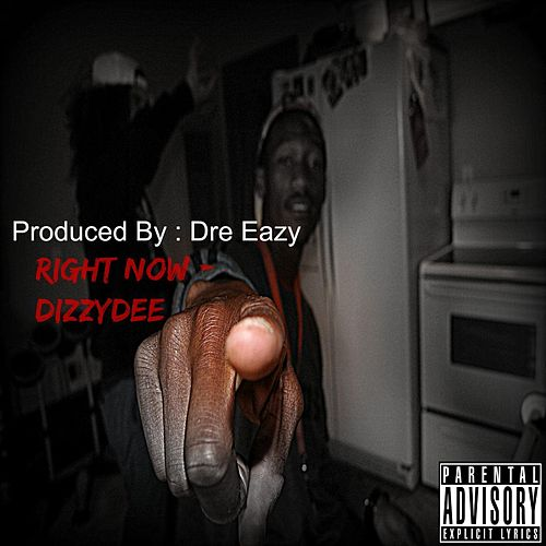 Right Now by Dizzy Dee