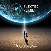 Way to the Planet von Electro Planet
