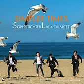 Simpler Times by Sophisticated Lady Jazz Quartet