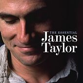 The Essential James Taylor by James Taylor