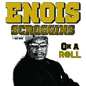 On a Roll by Enois Scroggins