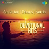 Sankirtan, Dhuns, Aartis: Devotional Hits by Various Artists