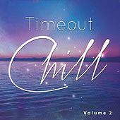 Timeout Chill, Vol. 2 (Summer Relax Tunes) by Various Artists
