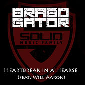 Heartbreak in a Hearse (feat. Will Aaron) - Single by Brabo Gator