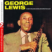 A New Orleans Dixieland Spectacular (Digitally Remastered) by George Lewis