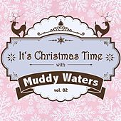 It's Christmas Time with Muddy Waters, Vol. 02 von Muddy Waters