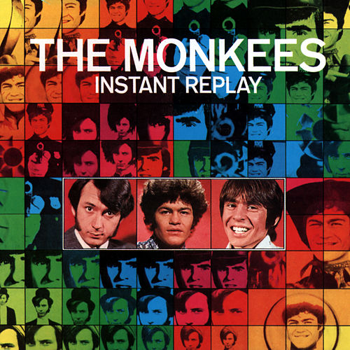Instant Replay by The Monkees
