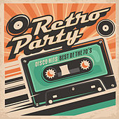 Retro Party: Disco Hits - The Best Of The 70s by Various Artists