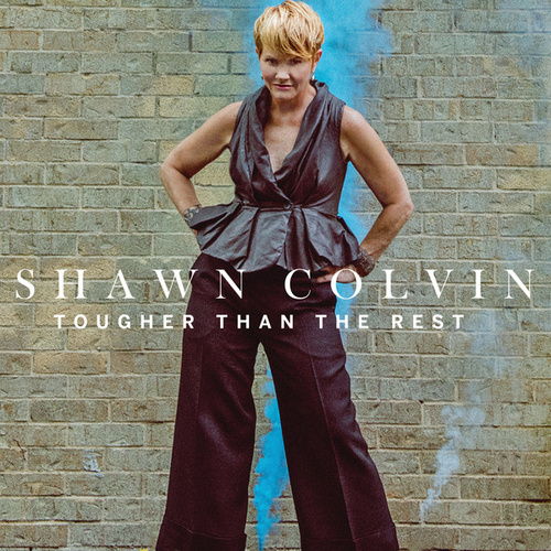 Tougher Than The Rest by Shawn Colvin