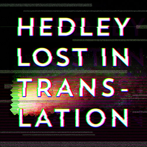 Lost In Translation by Hedley