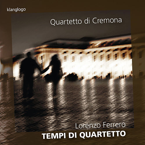 Ferrero: Tempi di quartetto by Quartetto di Cremona