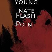 Flash Point by Young Nate