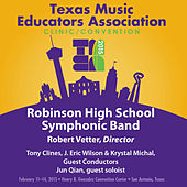 2015 Texas Music Educators Association (TMEA): Robinson High School Symphonic Band [Live] by Various Artists