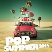 Pop Summer 2015 by Various Artists