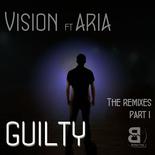 Guilty: The Remixes, Pt. 1 (feat. Aria) by Vision