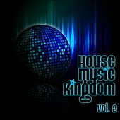 House Music Kingdom, Vol. 2 - EP by Various Artists