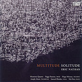 Eric Nathan: Multitude, Solitude by Various Artists