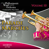 Parade Marches Volume 10 by Philharmonic Wind Orchestra Marc Reift