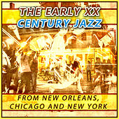 XX Century American Jazz from New Orleans, Chicago and New York von Various Artists