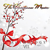 The Christmas Music Anthology, Vol. 7 by Various Artists