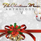 The Christmas Music Anthology, Vol. 5 by Various Artists