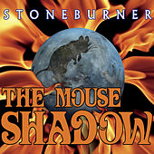 The Mouse Shadow by Stoneburner