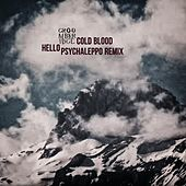 Cold Blood (Hello Psychaleppo Remix) by groombridge