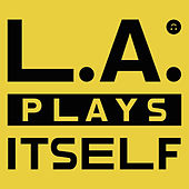 L.A. Plays Itself by YACHT