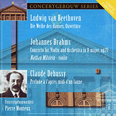 Beethoven: Die Weihe des Hauses Overture, Brahms: Violin Concerto in D Major & Debussy: Prelude a l'apres-midi d'une faune von Nathan Milstein