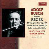 Reger: String Quartet in E-Flat Major - Violin Sonata in F-Sharp Minor - Suite in Old Style - Clarinet Quintet in a Major by Various Artists